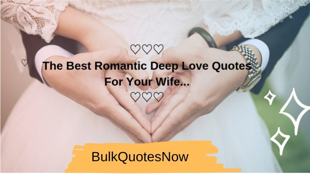 60 Best Romantic Deep Love Quotes For Wife