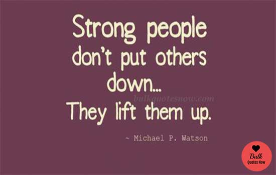 stong people do not put down