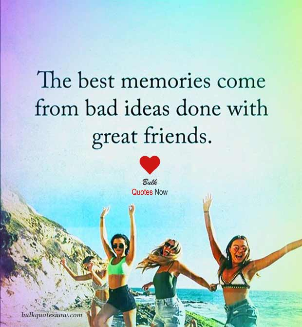 momories with great friends quotes