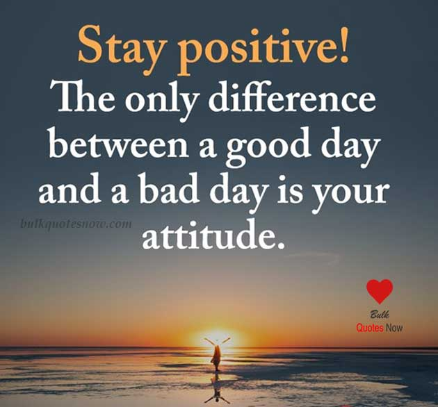 stay positive life quotes