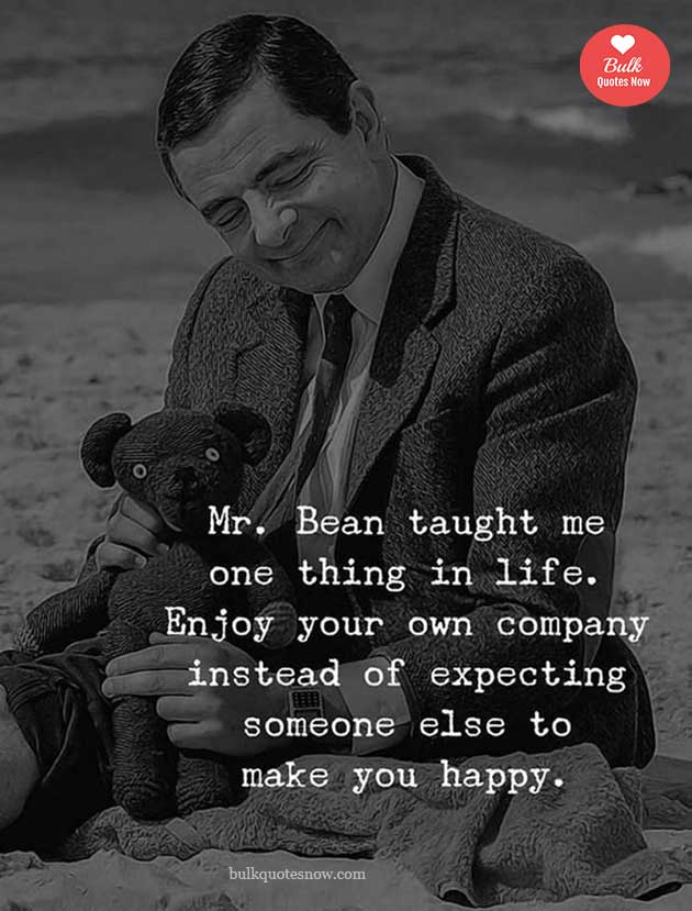 mr. bean happiness quote