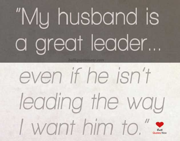 my husband is a great leader
