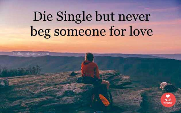 never beg someone for love