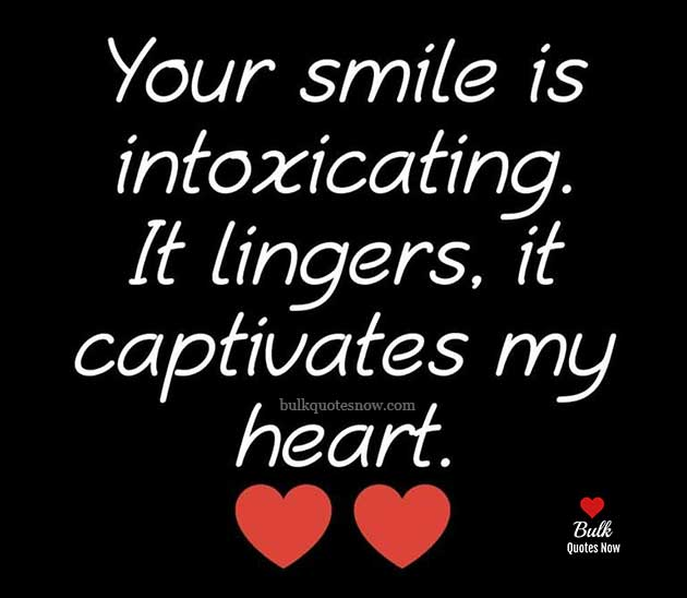 your smile is intoxicating
