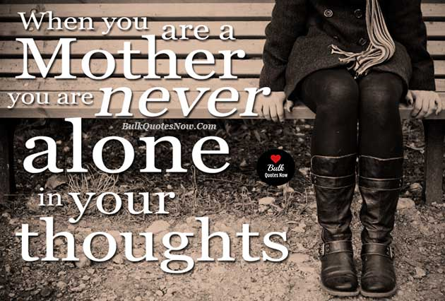 mother never feel alone