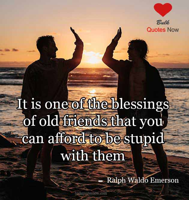 old friend quotes funny
