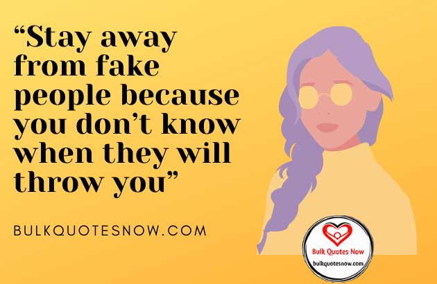 stay away from fake people
