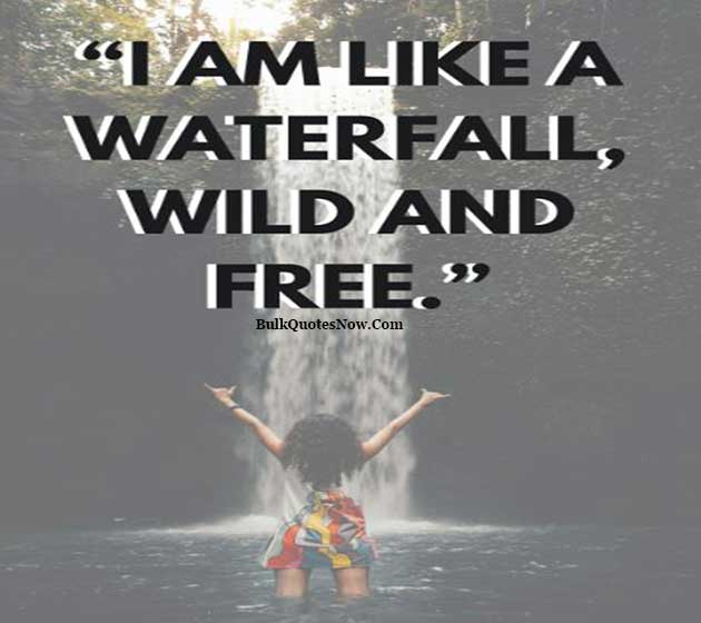 I live like a waterfall quotes