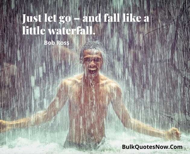 be like a waterfall