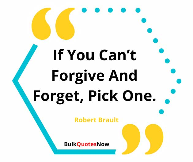 45 Famous Forgive And Forget Quotes – Forgiveness Quotes