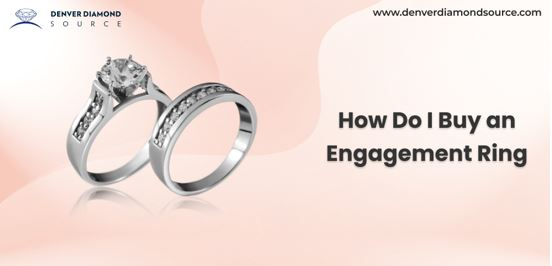 How Do I Buy an Engagement Ring?